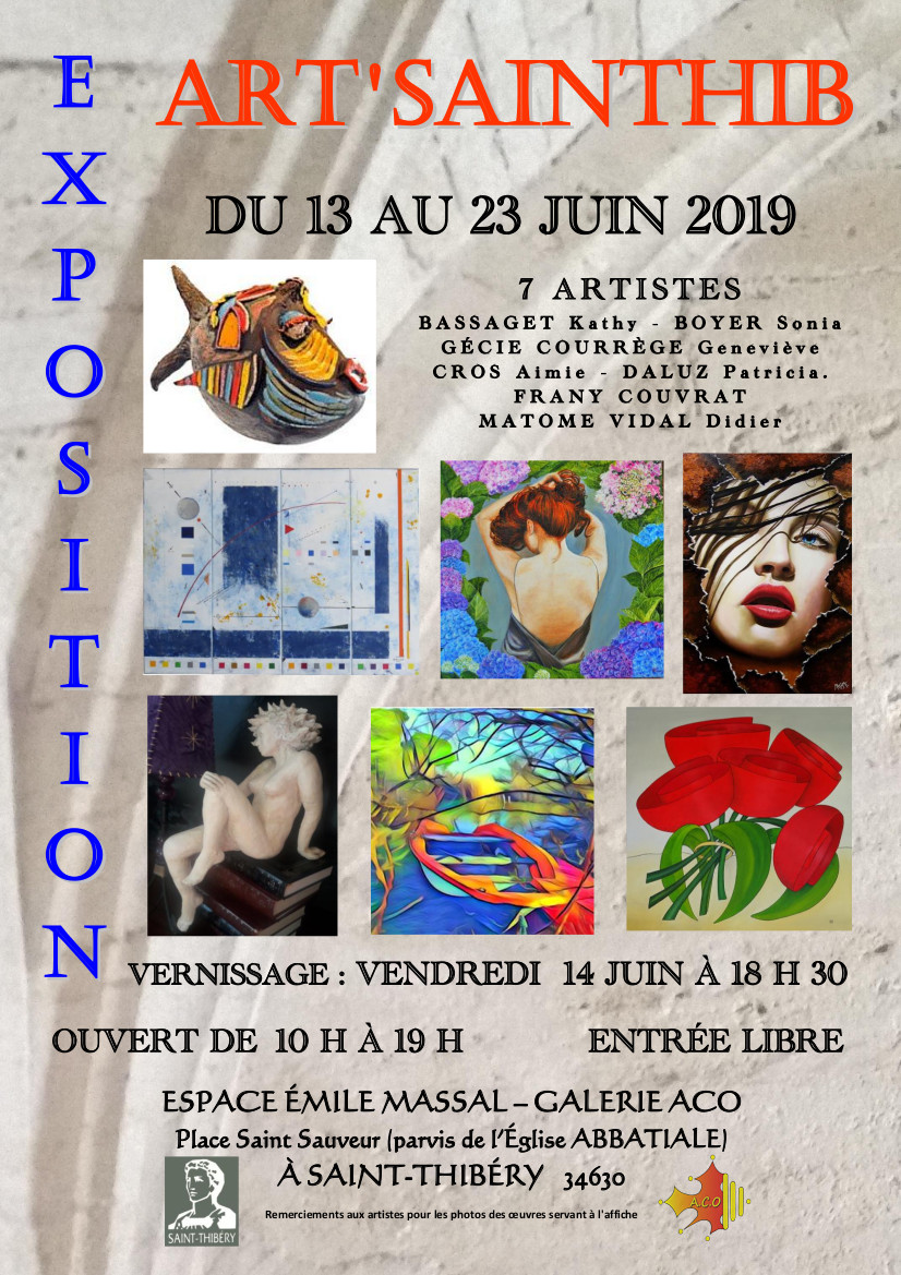 """exposition """" Art'SaintTHIB """" à l'Espace Emile Massal-Galerie ACO à Saint Thibéry (34)"""